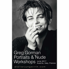 GREG GORMAN PORTRAITS & NUDE WORKSHOPS 2017